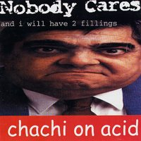 Nobody Cares/Chachi On Acid Split