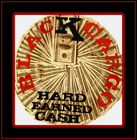 BLACK CARGO - HARD EARNED CASH