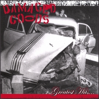 "Damaged Goods ""Greatest Hits...."""